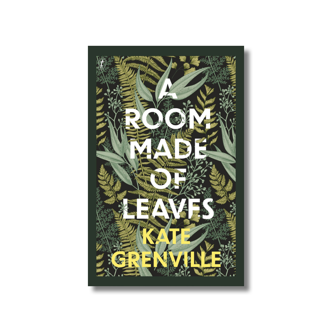 Cover of Kate Grenville's A Room Made of Leaves.