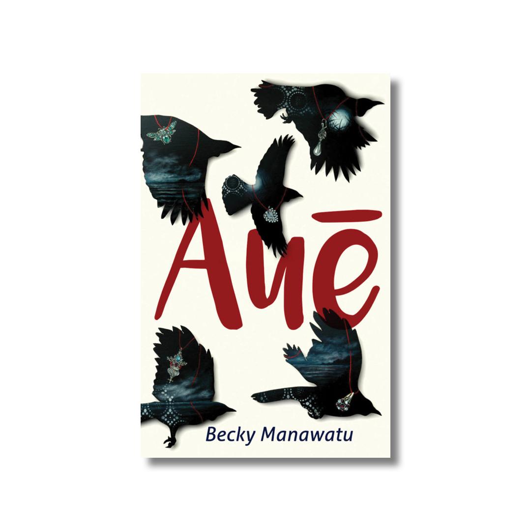 Cover of Becky Manawatu's Aué.