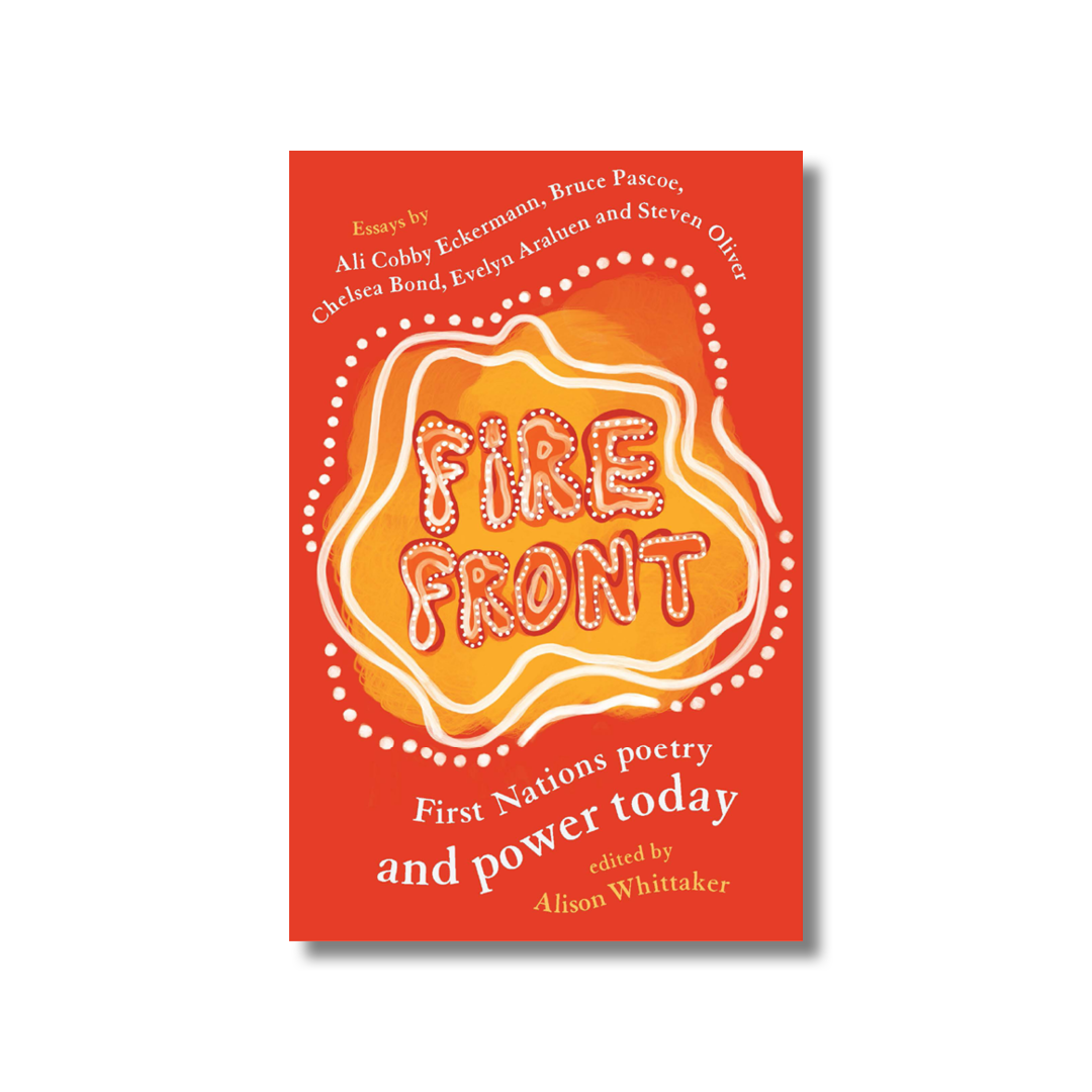 Cover of Alison Whittaker's Fire Front.