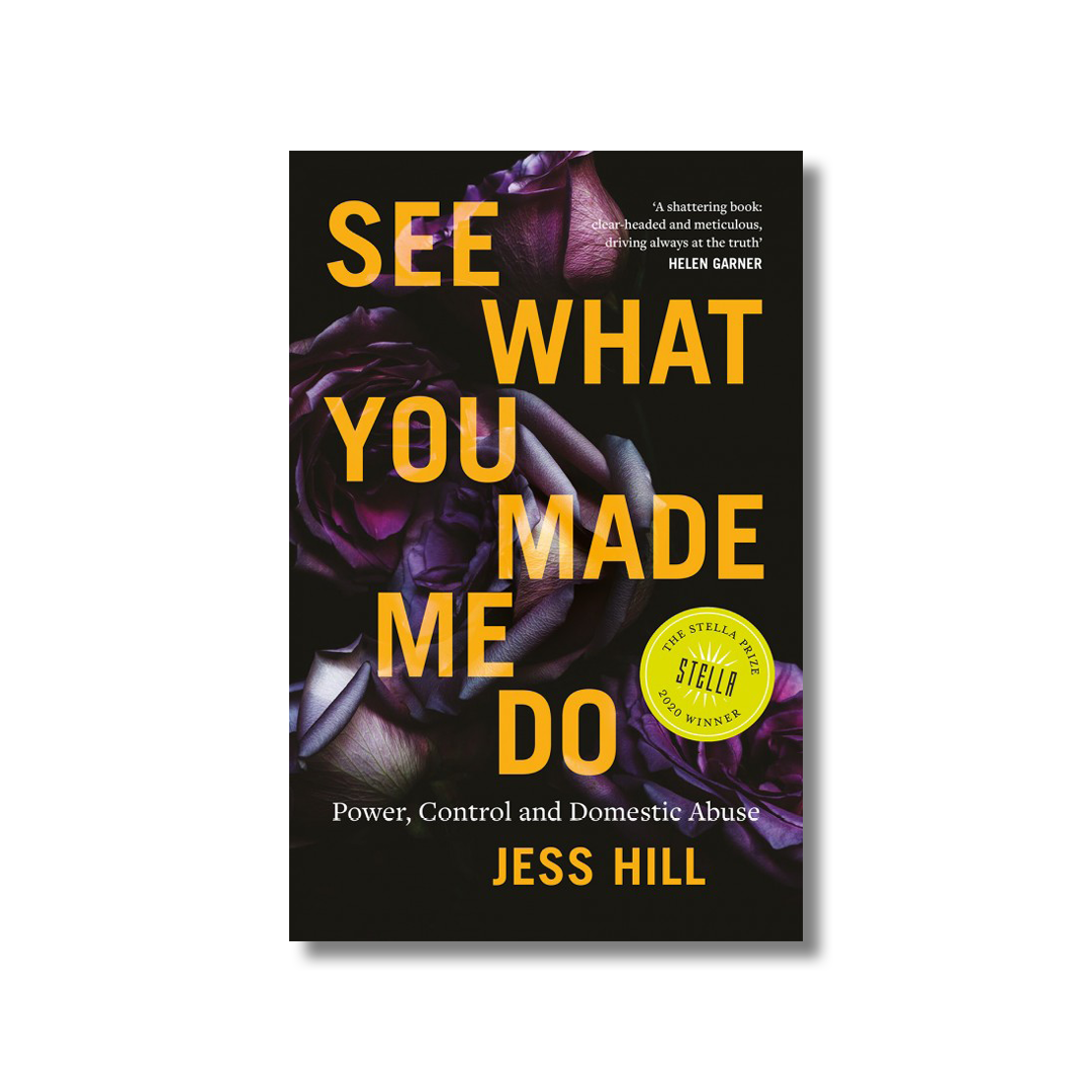 Cover of Jess Hill's See What You Made Me Do.