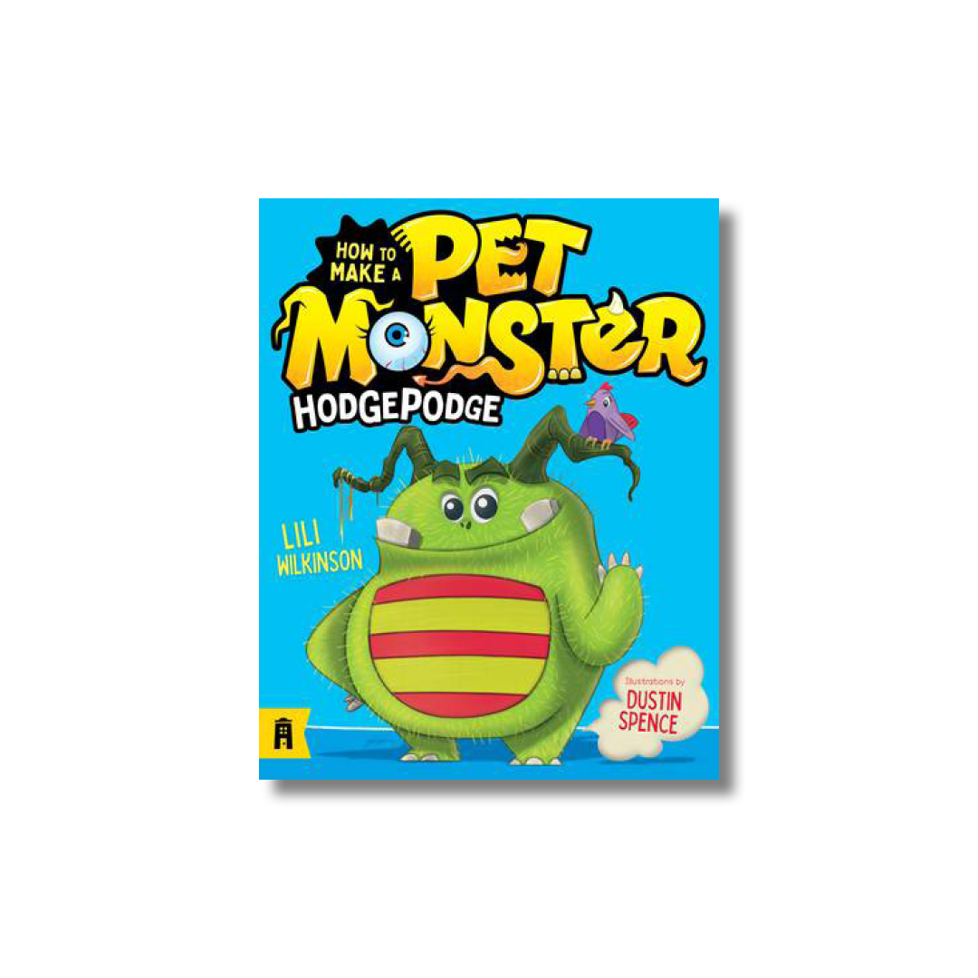 Cover of Lili Wilkinson's Hodgepodge: How to Make a Pet Monster 1.