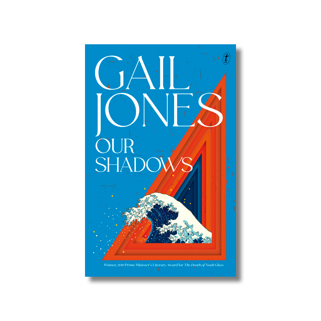 Cover of Gail Jones's Our Shadows.