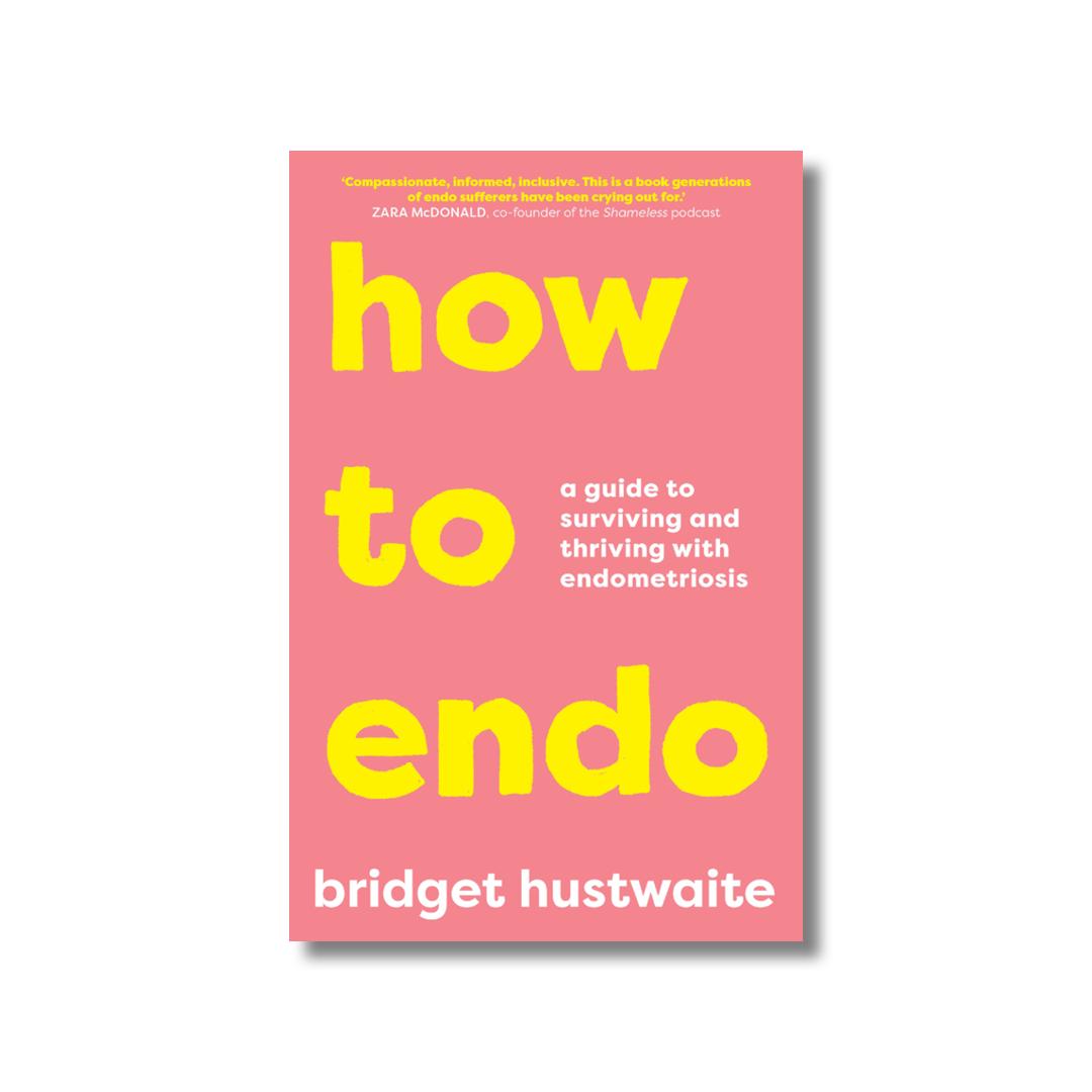 Cover of Bridget Hustwaite's How to Endo