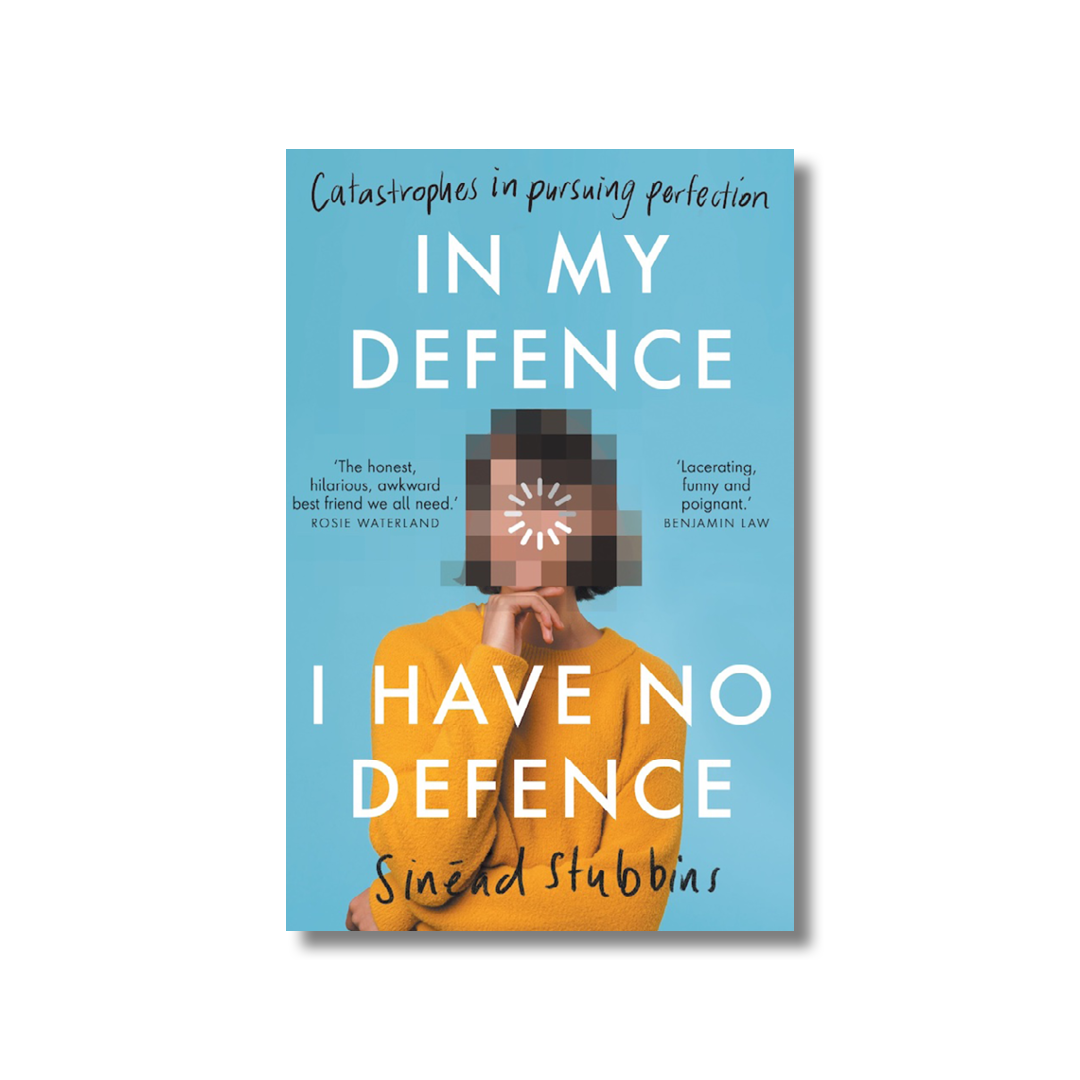 Cover of Sinéad Stubbins' In My Defence, I Have No Defence