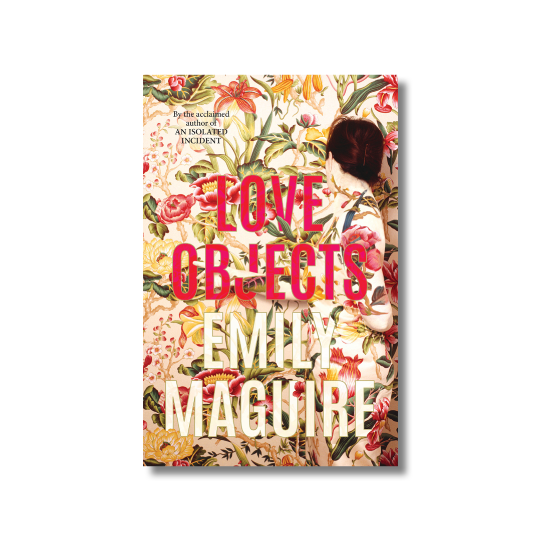 Cover of Emily Macguire's Love Objects