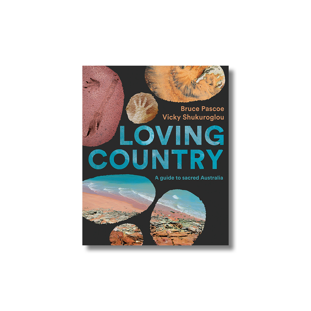 Cover of Bruce Pascoe and Vicky Shukurglou's Loving Country