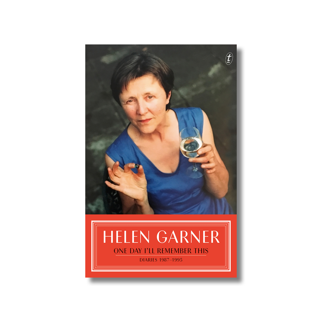 Cover of Helen Garner's One Day I'll Remember This: Diaries 1987–1995