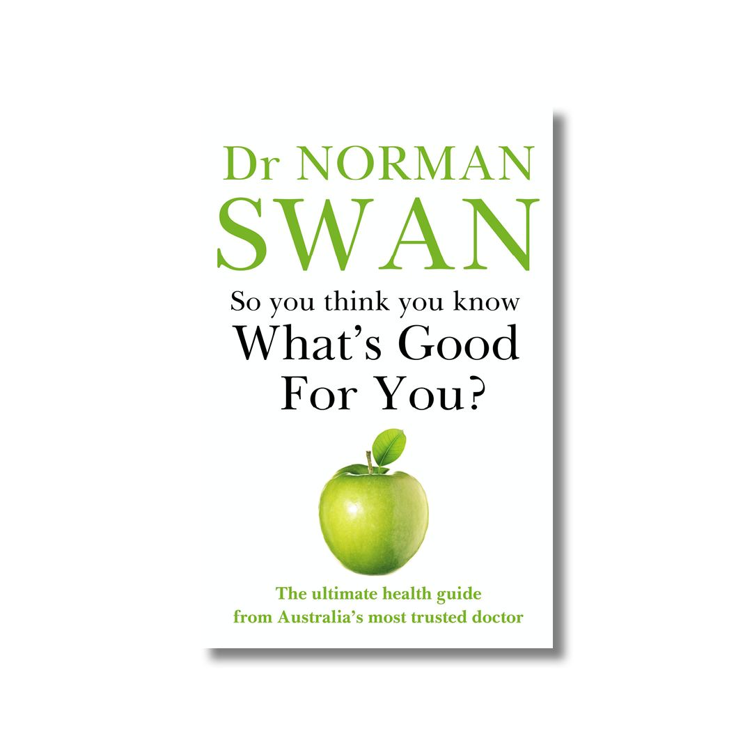 Cover of Norman Swan's So You Think You Know What's Good For You?