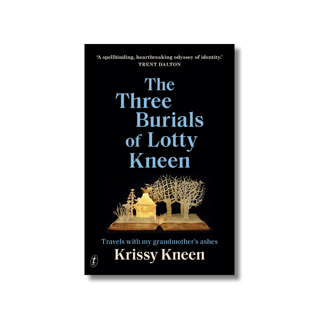 Cover of Krissy Kneen's The Three Burials of Lotty Kneen