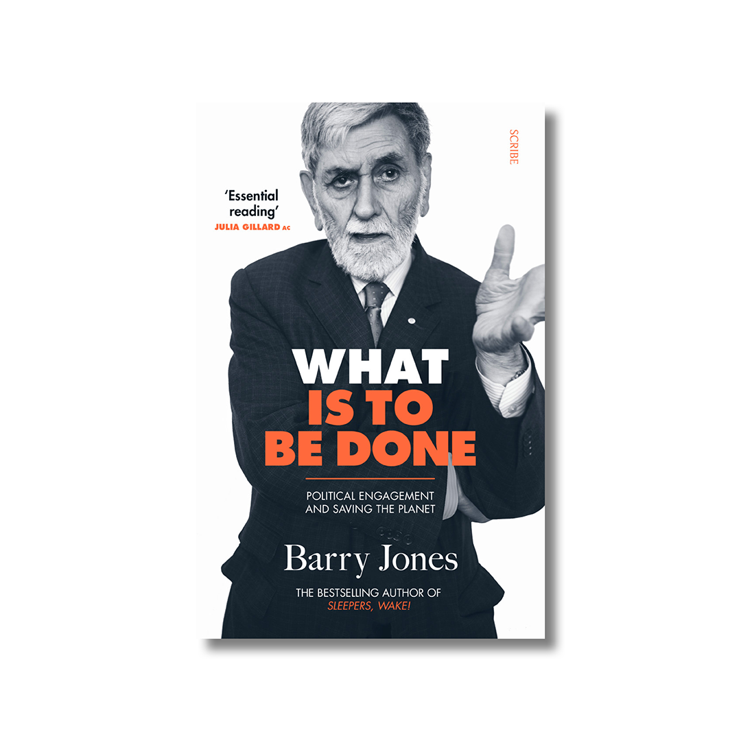 Front cover of Barry Jones' 'What Is To Be Done' on a white background. On the cover is a black and white photograph of Jones. He is wearing a suit and has a neat, white beard.