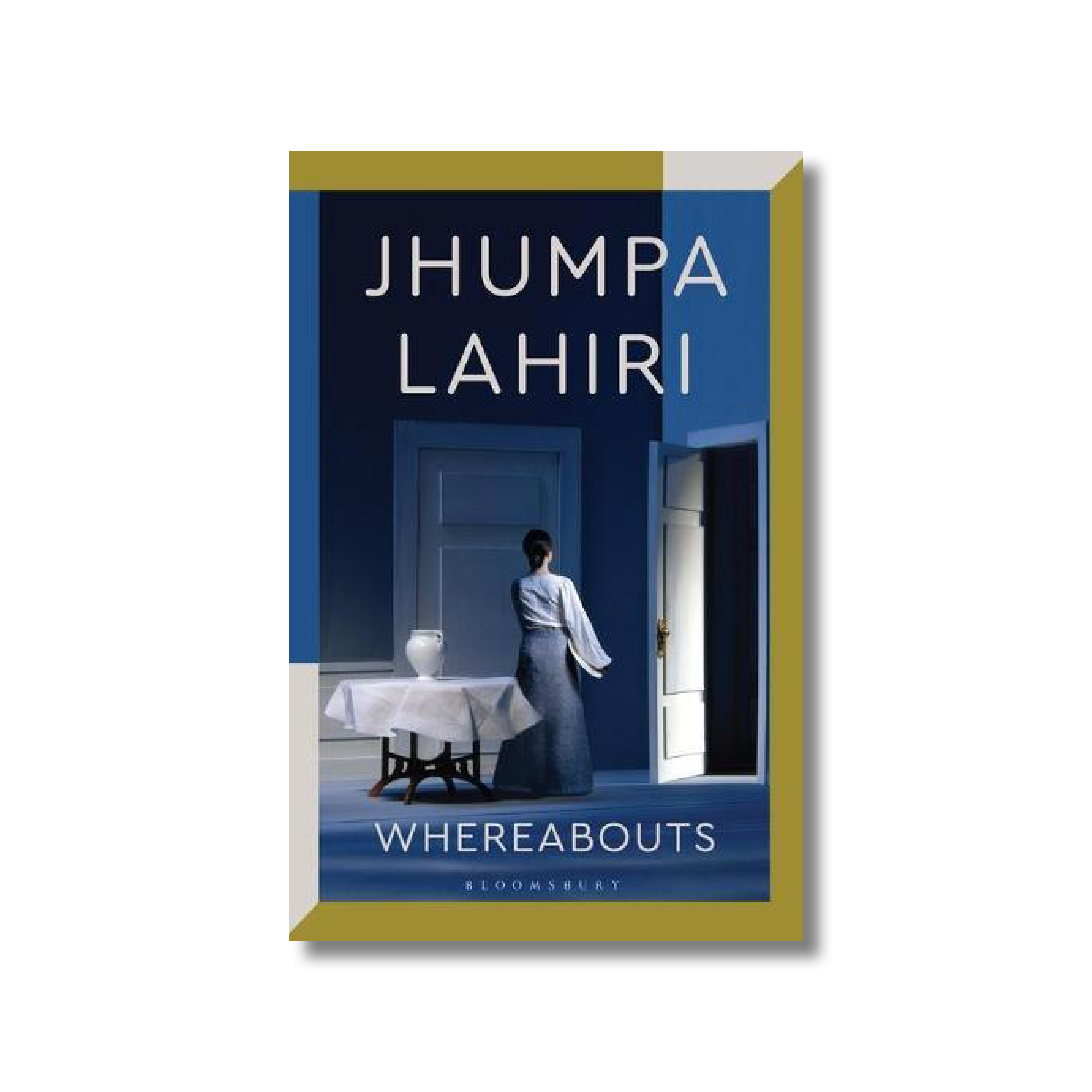 Front cover of Jhumpa Lahiri's 'Whereabouts' on a white background. There is a tableau of an empty room with a woman walking towards a large, white door in the background. The colour palette in the image is blue and white.
